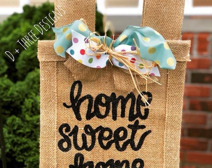 Home Sweet Home Customizable Yard Flag // Welcome Decor // Garden Flag // Burlap Flag // Burlap Sign