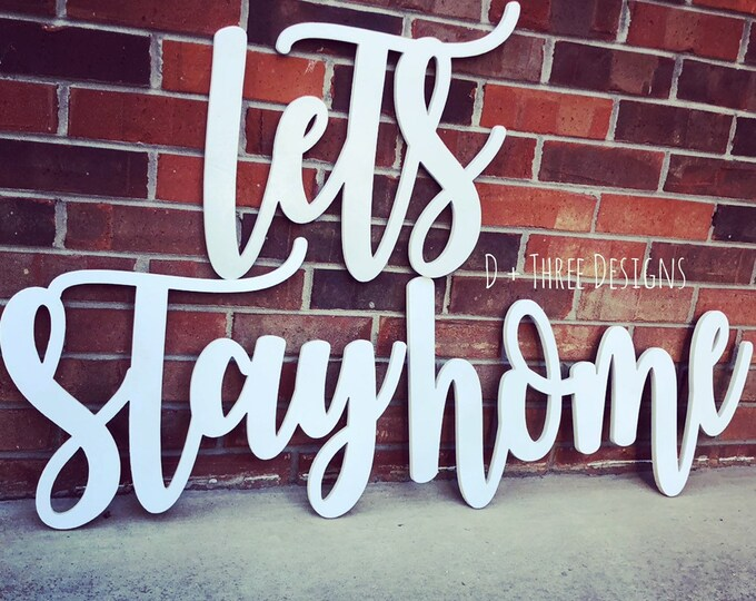 Lets Stay Home Wooden Sign // Bedroom or Living Room Sign // Home Decor