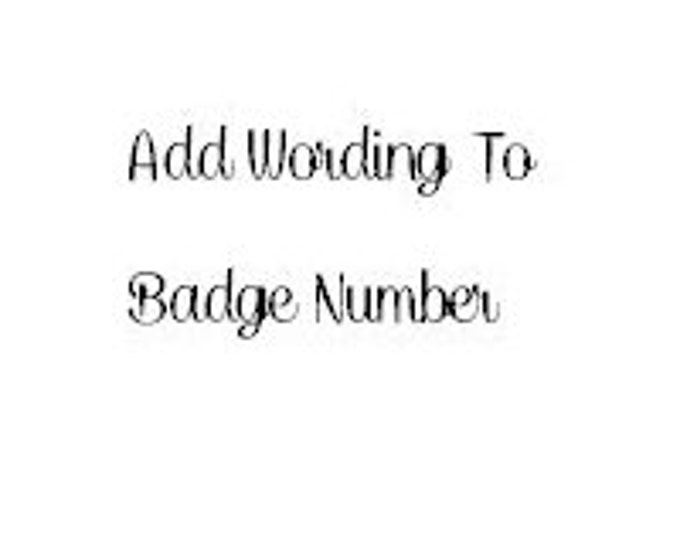 Add Wording/Name/Department To Badge Number