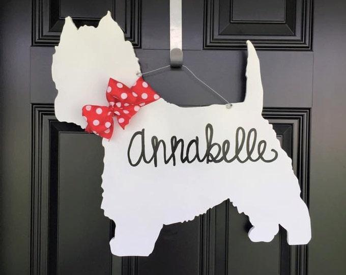 Dog Westie Wooden Decor // Door Hanger // Dog Wreath // Dog Lover // Dog Decor // Wooden Door Hanger -You Pick Colors & Words