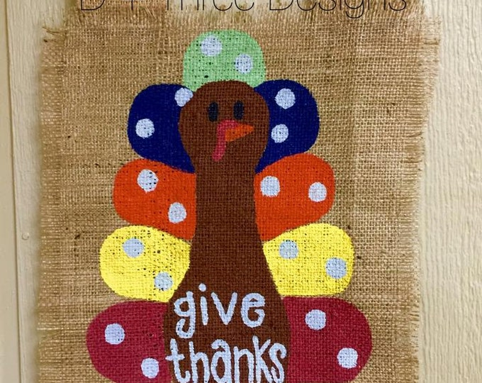 "Colorful Polka Dot Thanksgiving ""Give Thanks"" Turkey Hand Painted Burlap Yard Garden Flag"