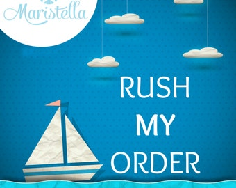 RUSH MY ORDER - add on to any order