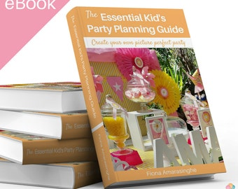 Kid's Party Planning Guide - How to DIY a picture-perfect party - Decorations, candy buffet, food, games & more - Instant digital download