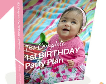 The Complete 1st Birthday Party Plan - Party planning tips, checklists and inspiration - Printable digital download eBook.