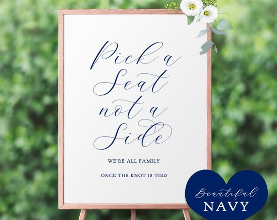 "Navy Pick a Seat Not a Side Sign, 18x24"" and A2 sizes, Printable Pick a Seat Wedding Sign ""Beautiful"" Download and Print."