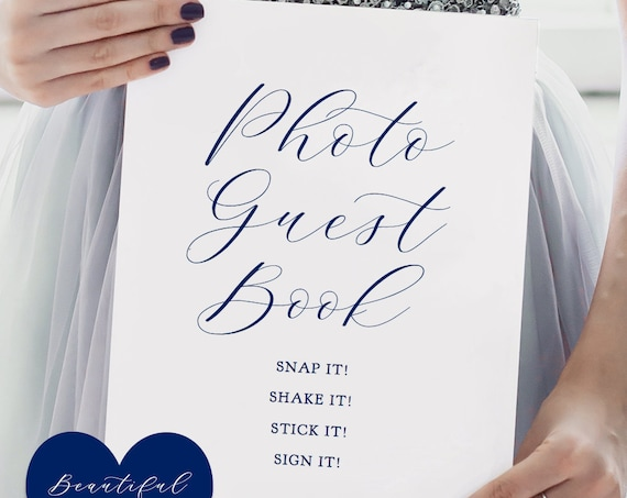 "Navy Photo Guest Book Sign, Snap it, Shake it, Stick it, Sign it, Printable Wedding Sign ""Beautiful"" 8x10"" and 18x24"", Download and Print"