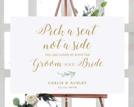 "Pick a seat either / not a side, you are loved by both the Groom and Bride, DIY printable sign 18x24"" + A2 sizes, Greenery, Corjl FREE Demo"