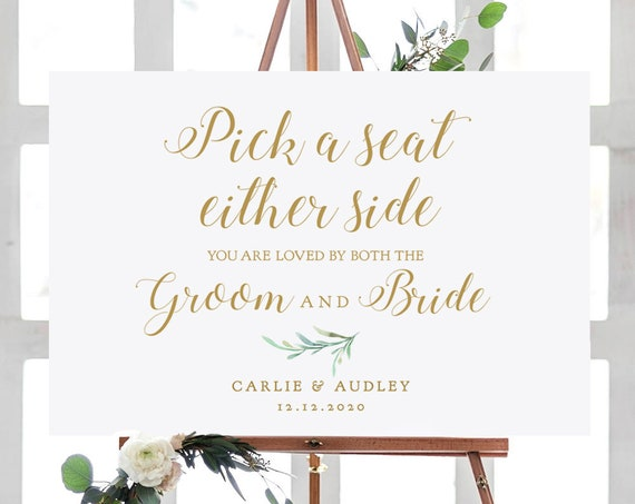 """Pick a seat either / not a side, you are loved by both the Groom and Bride, DIY printable sign 18x24"""" + A2 sizes, Greenery, Edit in ACROBAT"""
