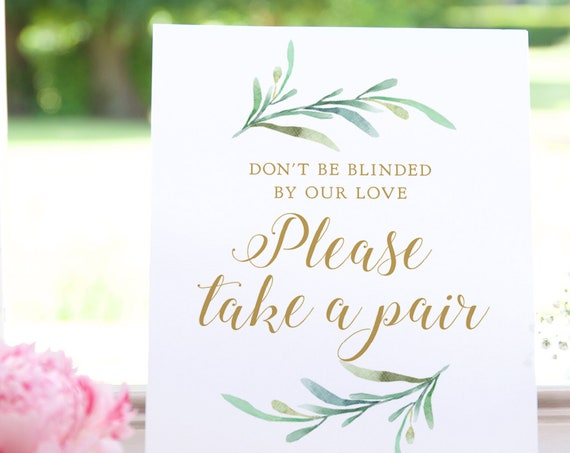 "Don't be blinded by our love, please take a pair. Sunglass favours, 8x10"", Printable Wedding Signs, ""Greenery"" Download and Print"