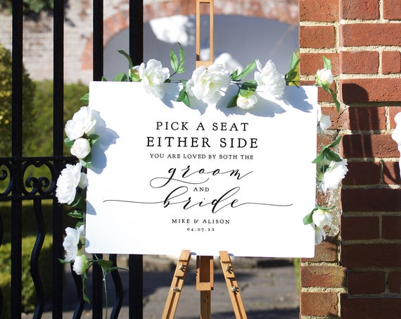 "Pick a Seat Either Side You are Loved by Both the Groom and Bride, or Not a side ""Wedding"" Printable Signs 5 sizes Corjl Templates FREE Demo"