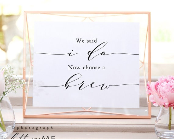 "I do Wedding Sign, We said I do now choose a brew Sign, Printable Drink Favour Sign, Wedding Sign 8x10"", ""Wedding"", Download and Print"