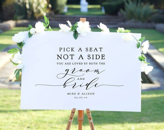 "Pick a Seat Not a Side You are Loved by Both the Groom and Bride, or EITHER side ""Wedding"" Printable Signs 5 sizes Corjl Templates FREE Demo"