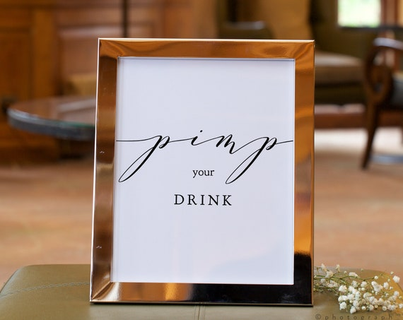 "Pimp your Drink Sign, Printable Pimp your Prosecco, Pimp your Gin, Wedding Sign 5x7"" & 8x10"", ""Wedding"", Corjl FREE Demo"