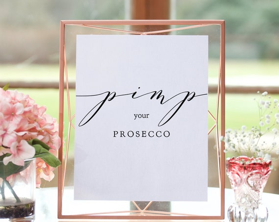 "Pimp your Prosecco Sign, Printable Prosecco Sign, Wedding Sign 5x7"" & 8x10"", ""Wedding"", Corjl FREE Demo"