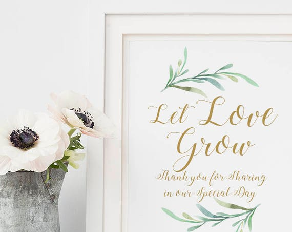 "Let Love Grow Sign Thank you for sharing our Special Day Wedding Sign Printable, 8x10"" & 10x12"" printable sign, Download and Print"