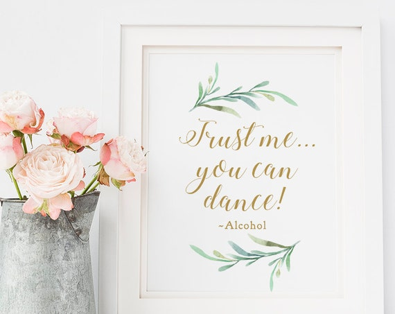 "Trust me you can dance, Alcohol sign, Printable PDF Sign, 8x10"" and 5x7"", 'Greenery', Download and Print."