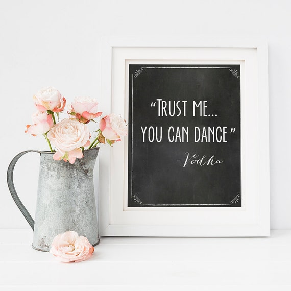 Trust me you can dance Vodka Chalkboard wedding sign, Printable wedding sign 8x10 instant download and print