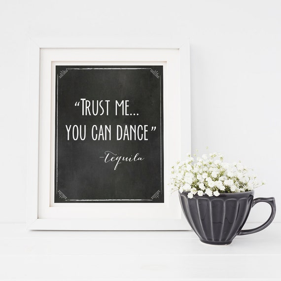 Trust me you can dance Tequila Chalkboard wedding sign, Printable wedding sign 8x10 instant download and print
