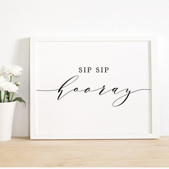 "Sip Sip Hooray Sign, Printable Sip Sip Hooray Drink Sign, Wedding Sign 8x10"", ""Wedding"", Download and Print"