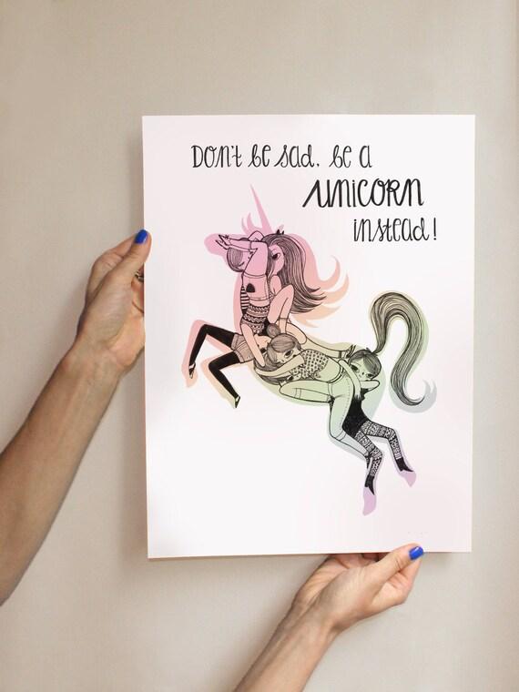 Dont Be Sad Be A Unicorn Instead Artprint Etsy