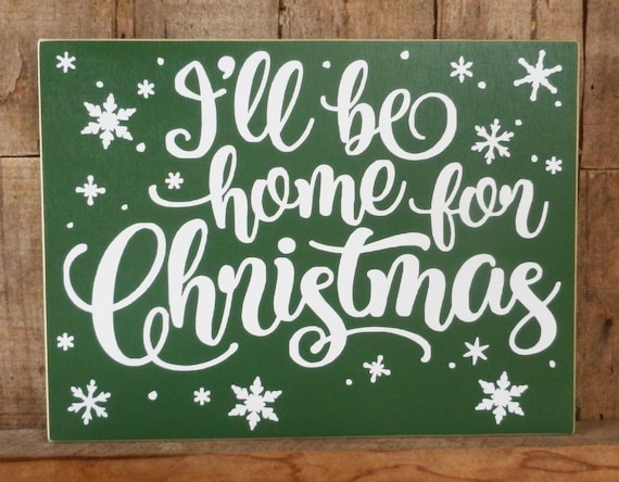 Ill Be Home For Christmas.I Ll Be Home For Christmas 9 X 12 Wood Sign Christmas Decoration Christmas I Ll Be Home Christmas Song Sign Christmas Sign