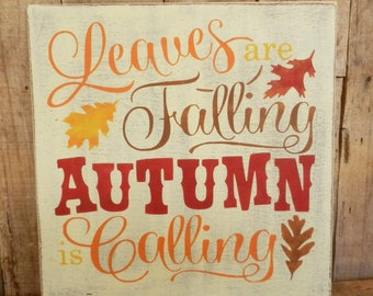 """Leaves are Falling Autumn is Calling/ 11"""" x 11""""  Hand Painted Wood Sign/ Autumn Sign/ Fall Decoration/ Autumn/ Fall Sign/ Autumn Leaves"""