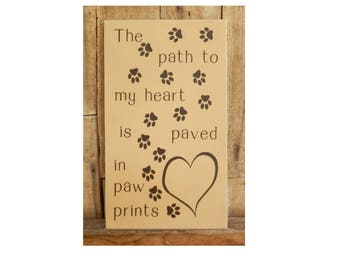 The path to my heart is paved in paw prints, 7 x 12 Sign, Dog Sign, Pet Sign, Dog, Cat , path to my heart, paw prints, paved in paw prints