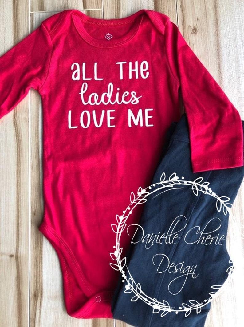 32cff949c Baby Bodysuit All The Ladies Love Me Baby Boy Shirt Baby Boy | Etsy