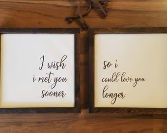 Met You Sooner Sign