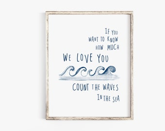 Nautical Nursery Wall Art | If You Want to Know How Much We Love You, Count the Waves in the Sea Printable | Boy Baby Shower Gift