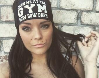 Cash Me At The Gym How Bow Dah !~ 683(Black)Gym Headband c63e686b814