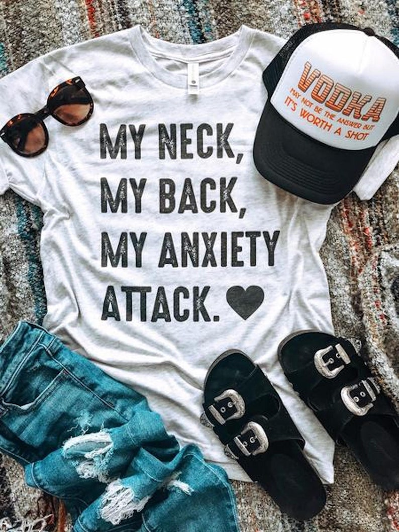 My Neck, My Back, My Anxiety Attack. #4154 T Shirt T Shirts by Hippie Runner Fitness Tee Heather White Funny Shirt Workout Tee