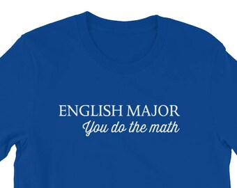 English Major You Do the Math T-Shirt