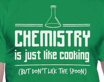Chemistry is Just Like Cooking T-Shirt