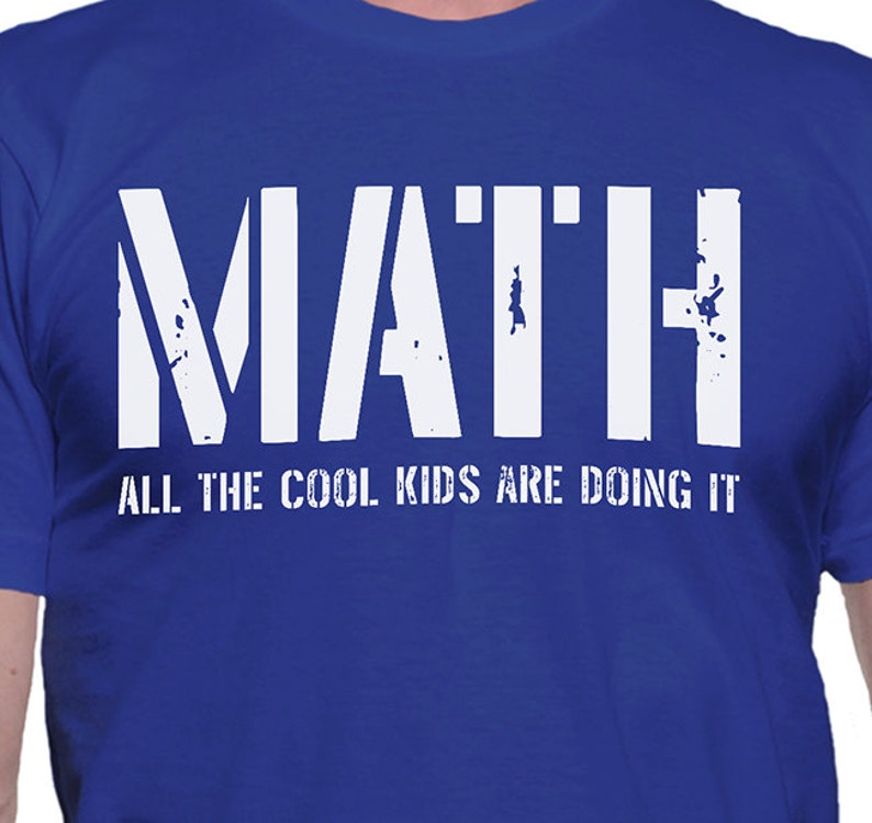 8c2950a8 Math All the Cool Kids are Doing It T-Shirt | Etsy