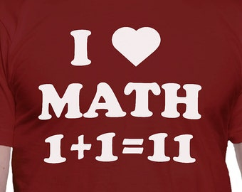 I Love Math One Plus One Equals Eleven T-Shirt