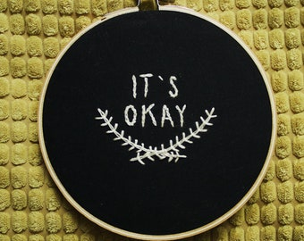 It's Okay Hand Embroidery in Wooden Hoop