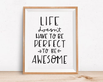 Life Doesn't Have to Be Perfect Print | Motivational Print, Life Quotes, Inspirational Prints, Motivational Poster, Inspirational Quote