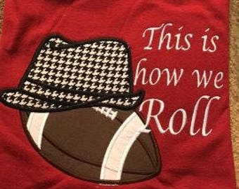 Alabama Crimson Tide - This is how we ROLL  shirt - Roll Tide Roll