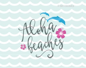 1194c068f919b Aloha Beaches SVG File. Cricut Explore   more. Cut or Print. Beach Girls  Beach Bachelorette Party Beach House Cheers Party Wedding Aloha SVG