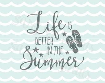Life is better in the Summer SVG. Cricut Explore and more. Cut or Printable. Life is Better Summer Beach Flip-Flops Beach Life Spring SVG
