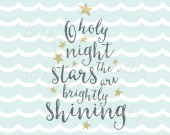 O Holy Night The Stars Are Brightly Shining SVG Vector art. Cricut Explore and more! Suitable for printing! Merry Christmas Song Quote
