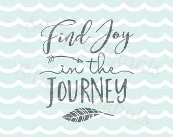 Find Joy in the Journey SVG Vector File. Cricut Explore and more! Printable. Inspirational Quote Journey Adventure Rustic SVG