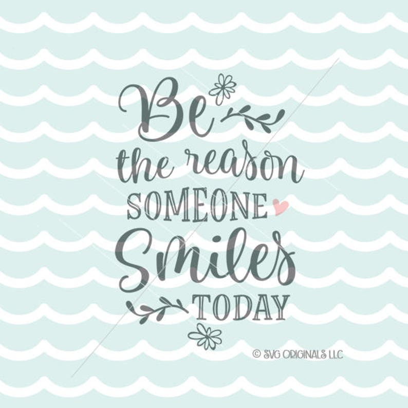 Be The Reason Someone Smiles Today Svg Summer Svg File Cricut Etsy