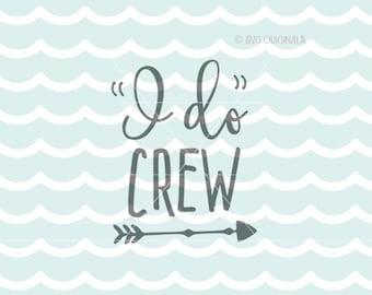 I Do Crew SVG File. Wedding SVG Cricut Explore & more. Cut or Printable. I Do Crew Wedding Bachelorette Engaged Bridal SVG