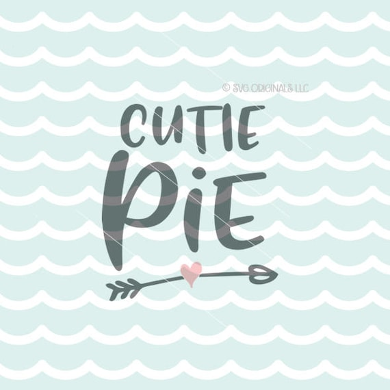 Download Cutie Pie SVG Vector File. Cricut Explore & more. Cutie ...