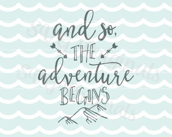 Adventure SVG And so the adventure begins SVG Vector File. So many uses! Adventure awaits Adventure begins Cricut Explore and more!