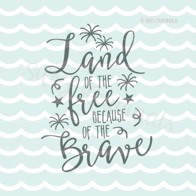 Land Of The Free Svg Cricut Explore More Land Home Of The Etsy