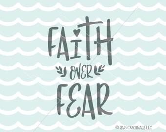Faith Over Fear SVG. Cricut Explore & more. Faith Over Fear Faith Hope Love Quote Heart