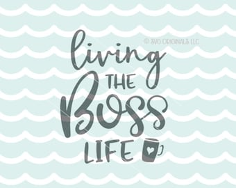 Living The Boss Live SVG Vector File. Cricut Explore & more. Girl Boss Building An Empire Power Inspiration Motivation Girlboss Boss SVG